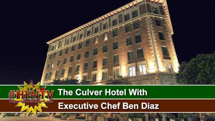 The Culver Hotel With Executive Chef Ben Diaz